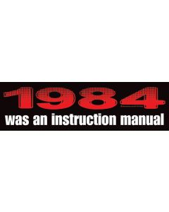 1984 was an Instruction Manual