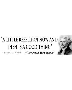 A Little Rebellion Now and Then (Thomas Jefferson)
