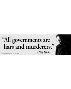 All Governments are Liars and Murderers (Bill Hicks)