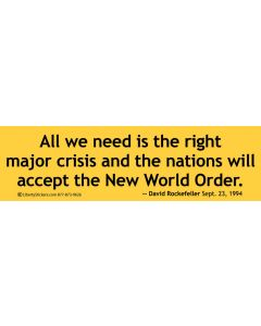 All we need is the right major crisis - D. Rockefeller