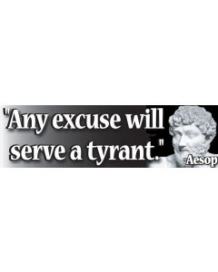 Any Excuse Will Serve a Tyrant