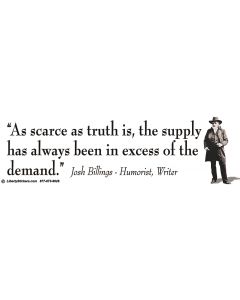 As Scarce as Truth Is