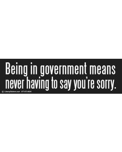 Being in government means never having to say