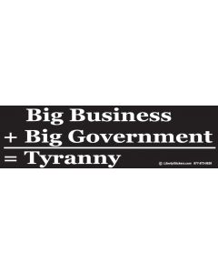 Big Business Plus Big Government Equals Tyranny