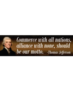 Commerce with all Nations, Alliance with None