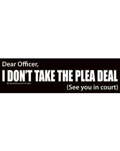 Dear Officer I Don't Take the Plea Deal