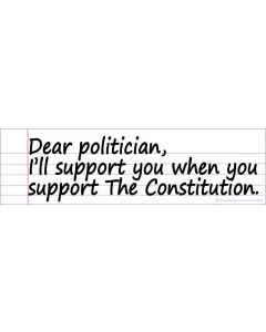 Dear Politician Ill Support You When You Support the Constitution