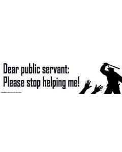 Dear Public Servant: Please Stop Helping Me