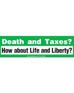 Death and Taxes? How About Life and Liberty?