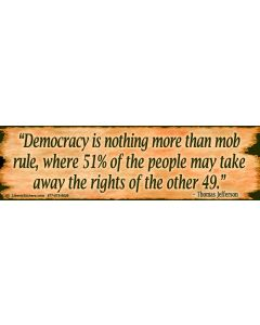 Democracy is Nothing More Than Mob Rule