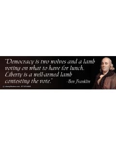 Democracy is Two Wolves and a Lamb (Benjamin Franklin)
