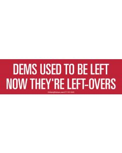 Dems Used To Be Left Now They're Left-Overs