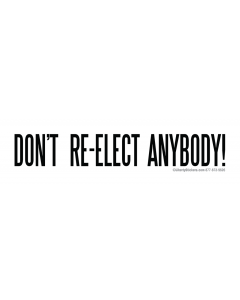Don't Re-Elect Anybody