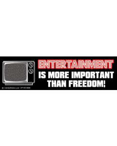 Entertainment is More Important Than Freedom