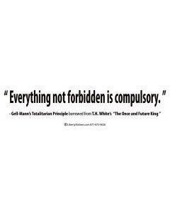 Everything Not Forbidden is Compulsory