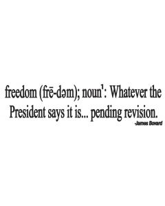 Freedom Noun Whatever the President Says it Is