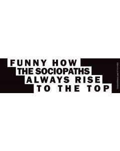 Funny How the Sociopaths