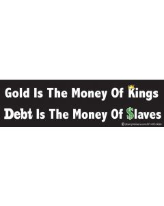 Gold is the Money of Kings