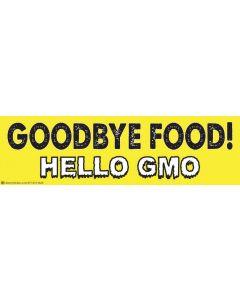 Goodbye Food Hello GMO