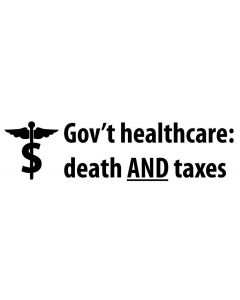 Gov't Healthcare: Death and Taxes