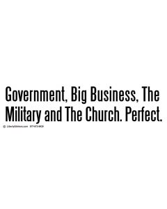 Government Big Business the Military and the Church Perfect