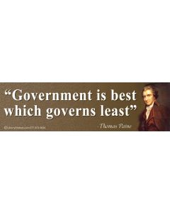 Government is Best Which Governs Least (Thomas Paine)