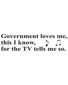 Government Loves Me, This I Know,