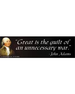 Great is the Guilt of an Unnecessary War (John Adams)