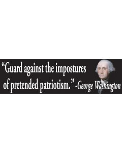 Guard Against the Impostures of Pretended Patriotism