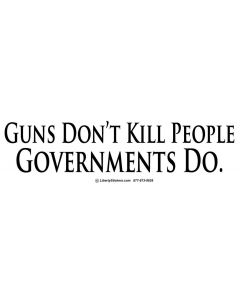 Guns Don't Kill People Governments Do