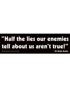 Half the Lies Our Enemies Tell About Us