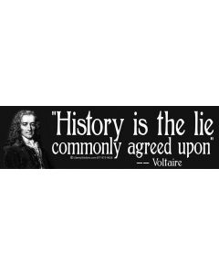 History is the Lie (Voltaire)
