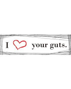 I Love Your Guts