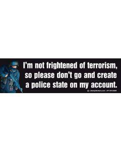I'm Not Frightened of Terrorism