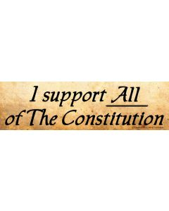 I Support all of the Constitution
