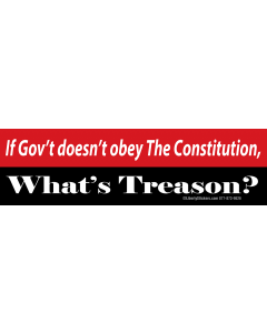 If Government Doesn't Obey the Constitution, What's Treason?