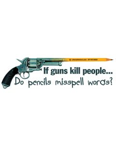 If Guns Kill People do Pencils Misspell Words