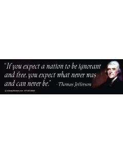 If You Expect a Nation to be Ignorant and Free