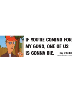 If You're Coming for My Guns One of Us is Gonna Die