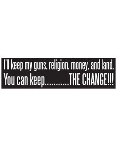 I'll keep my guns, religion, money