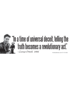 In a Time of Universal Deceit (George Orwell)