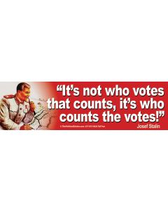 It's Not Who Votes That Counts It's Who Counts the Votes