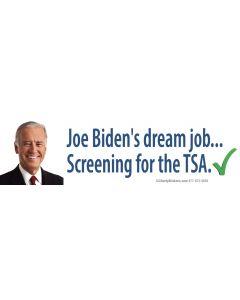 Joe Biden's dream job... Screening for the TSA.