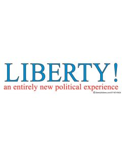 Liberty an Entirely New Political Experience