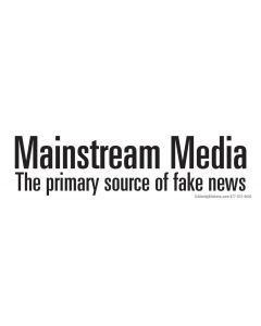 Mainstream Media the Primary Source of Fake News
