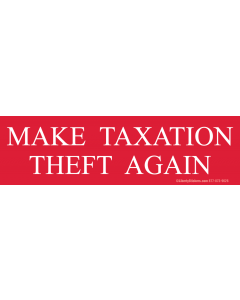 Make Taxation Theft Again