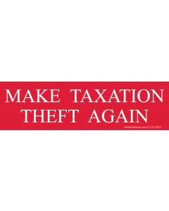 Make Taxation Theft Again