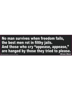 No man survives when freedom fails