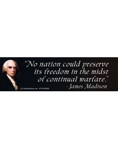 No Nation Could Preserve Its Freedom (James Madison)