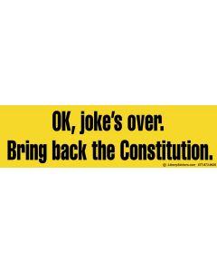 Ok, Joke's Over. Bring Back the Constitution.